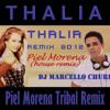 Thalia - Piel Morena (DJ Marcello Churi Remix)