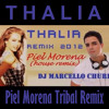 Thalia - Piel Morena (DJ Marcello Churi Remix) Portada del disco