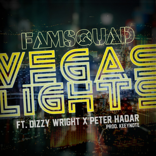 Famsquad - Vegas Lights ft Dizzy Wright x Peter Hadar (Prod. KEEYNOTE)