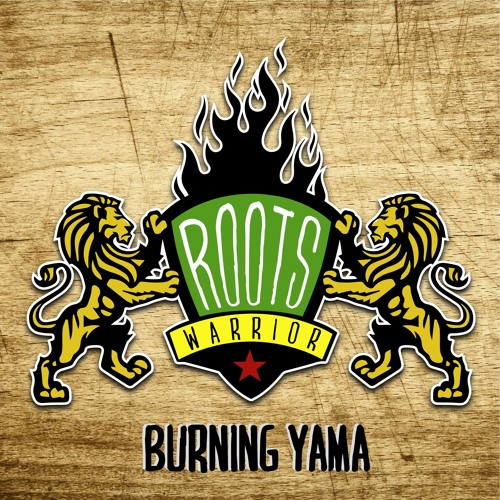 Burning Yama - Roots Warrior