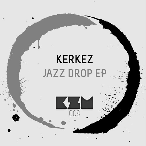Kerkez - Jazz Drop (KZM008)