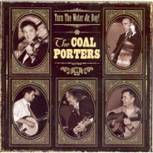 The Coal Porters - Turn The Water On, Boy - A Light From The Mountains