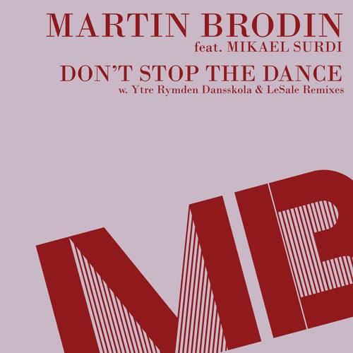 Martin Brodin feat. Mikael Surdi - Don't Stop the Dance