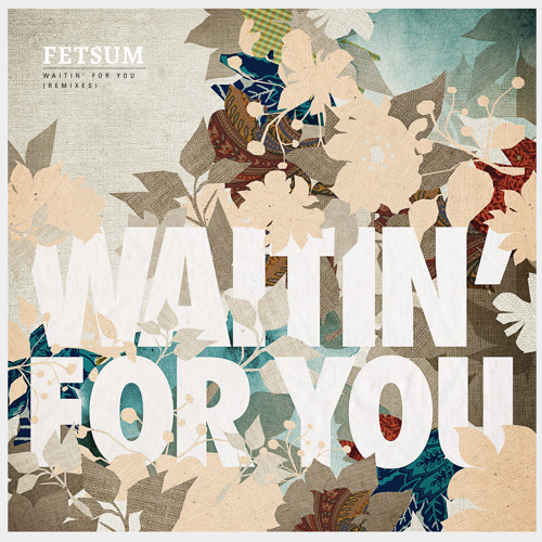 Fetsum - Waitin´for You ( Rockford Inc´s Waiting with Walkman Rework )