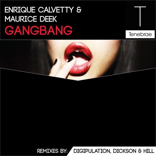Enrique Calvetty & Maurice Deek - Gangbang (Dickson & Hill Remix) Played by Christian Cambas