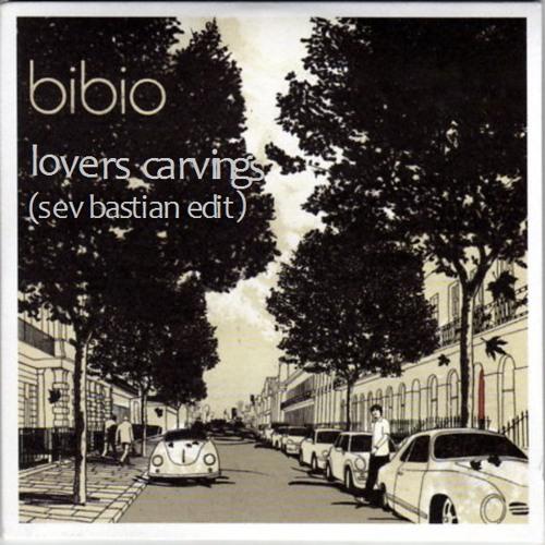 Bibio - Lovers Carvings ( Sev Bastian Edit ) FREE DOWNLOAD