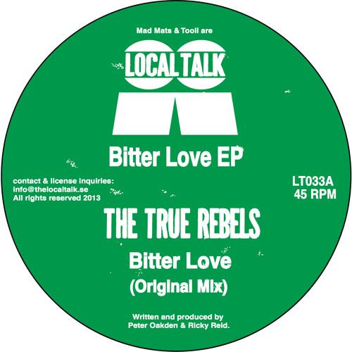 The True Rebels - Bitter Love (Original Mix) (LT033, Side A) (Snippet)