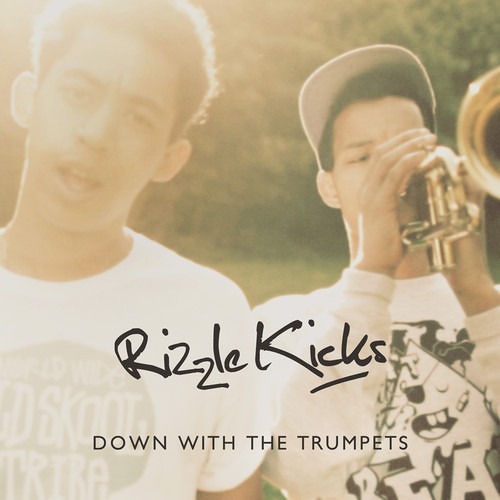 Rizzle Kicks - Down With The Trumpets (The Radical Sifu Remix)