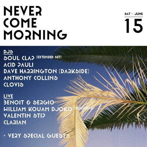 Never Come Morning (La Carpa, Barcelona, 15 June 2013) promo mix