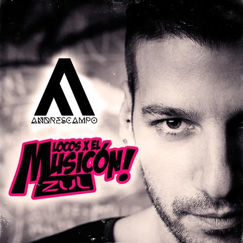 ANDRES CAMPO @ ZUL -LOCOS X EL MUSICON- 19 MAYO 2013