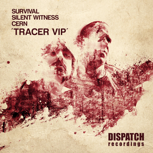 Survival, Silent Witness & Cern - Tracer VIP (CLIP) - Dispatch - OUT NOW