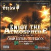 Enjoy The Atmosphere Feat. Chris Rivers (Son of Big Pun) and Tyler Woods