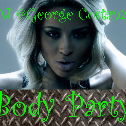 DJ @George Costanza - Body Party (Rock My Body Remix)