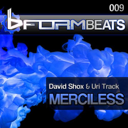 BFB009 - David Shox & Uri Track - Merciless