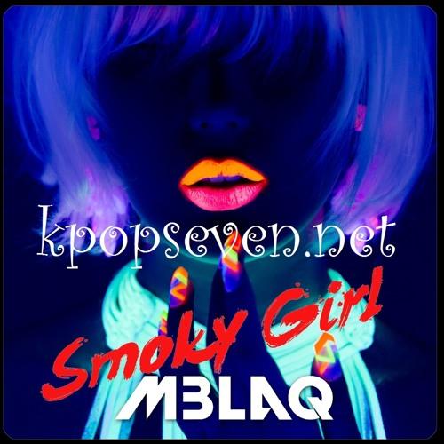 MBLAQ - Smoky Girl (스모키걸)