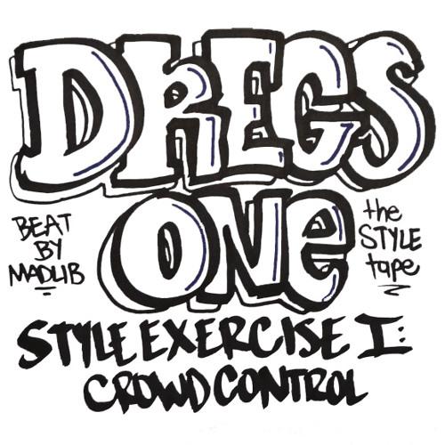 Style Exercise #1: Crowd Control (prod. Madlib)