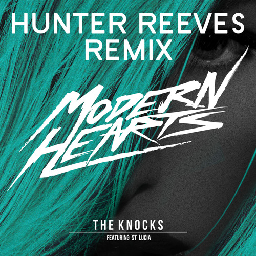 The Knocks - Modern Hearts (Hunter Reeves Remix)