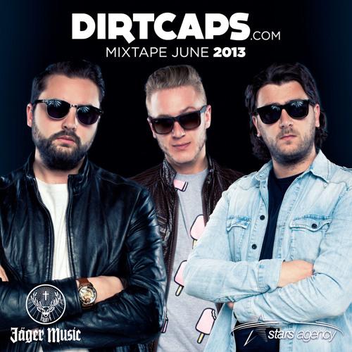 Dirtcaps - June Mix 2013
