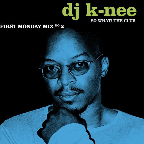 DJ K-Nee First Monday Mix  #2