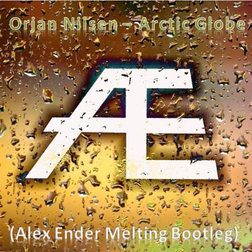 FREE DOWNLOAD: Orjan Nilsen - Arctic Globe (Alex Ender's Melting Bootleg)