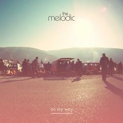 The Melodic- On My Way (Radio Edit)