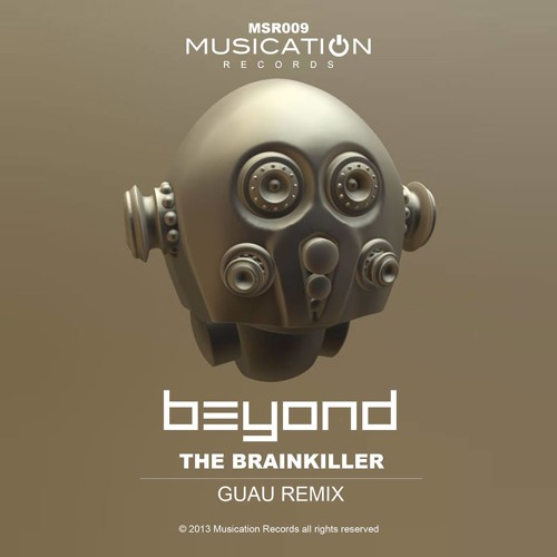 The Brainkiller - Beyond (Guau remix) [Musication Records] preview