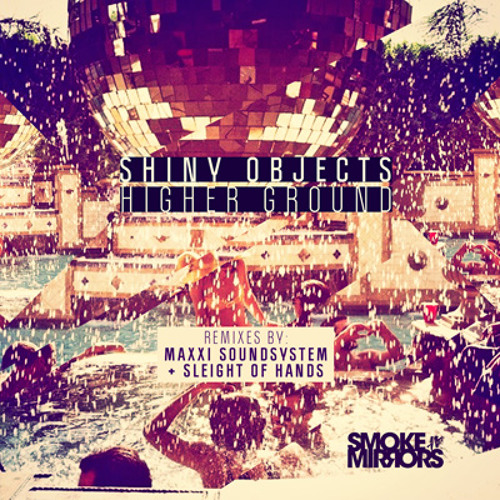 Shiny Objects - Higher Ground feat. Michael Marshall (Sleight of Hands Remix) [Preview]
