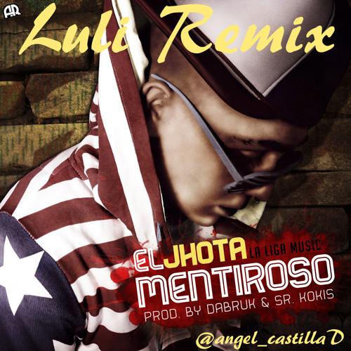 El Jhota - Mentiroso ( Luli Remix 2013 )