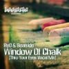 Window Of Chalk - RyO & Beatride [faded] Released on 5th June