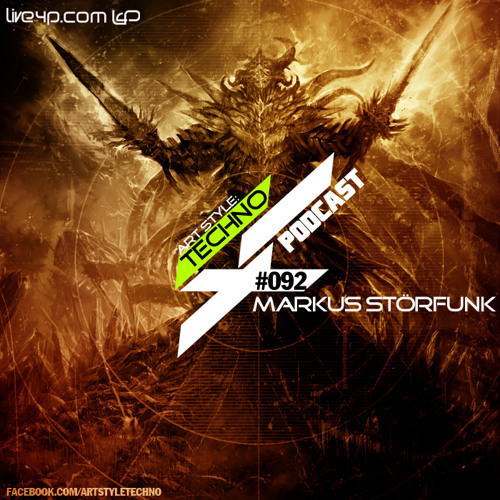 Art Style: Techno | Podcast #092 : Markus StörFunk [FACEBOOK.COM/ARTSTYLETECHNO]