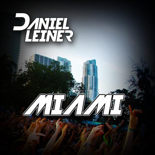 Daniel Leiner - Miami (Original Mix) Preview