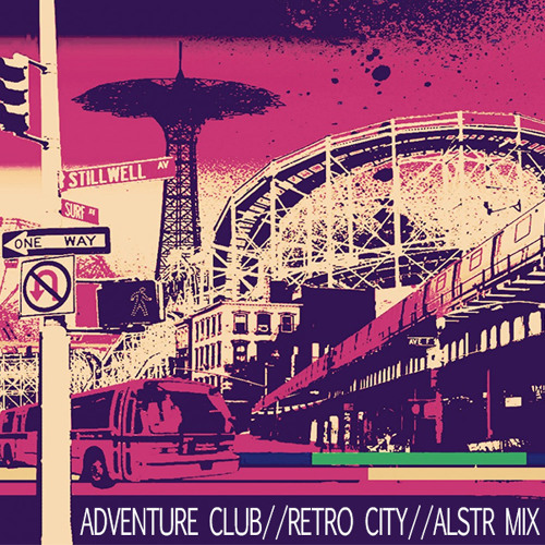 Adventure Club - Retro City (ALSTR MixUp) [FREE DL]