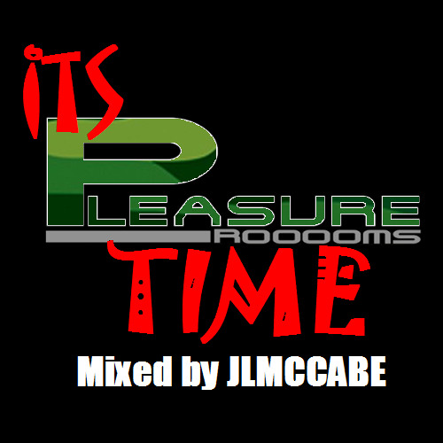 Its Pleasure Rooooms Time Mixed By J.L.McCabe