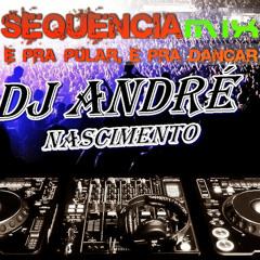 E pra pular, E pra Dancar - Sequência Mix (#Dj André Nascimento)