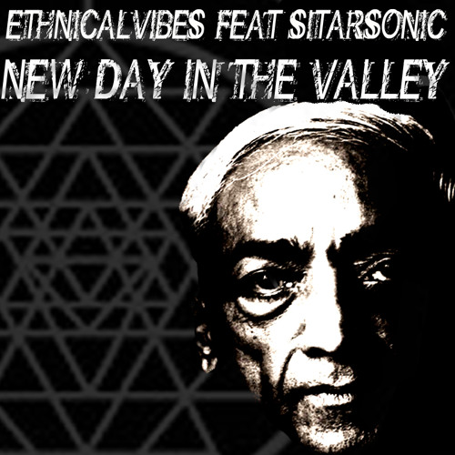 NEW DAY IN THE VALLEY Ethnicalvibes feat Sitarsonic