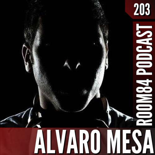 R84 PODCAST203: ALVARO MESA