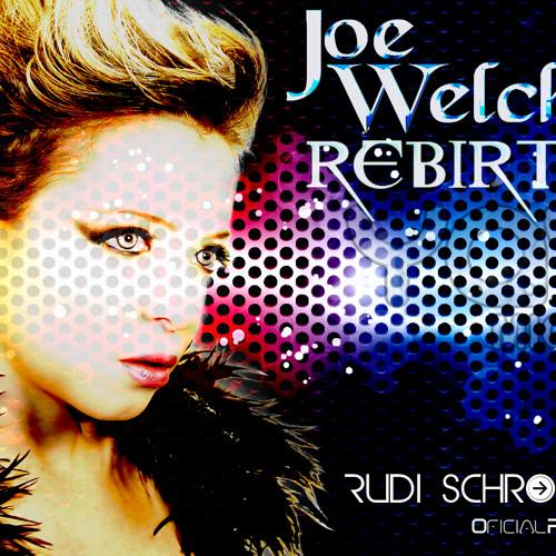 Rudi Schroder - Ft Joe welch - Rebirth.(Oficial Extended Remix.)