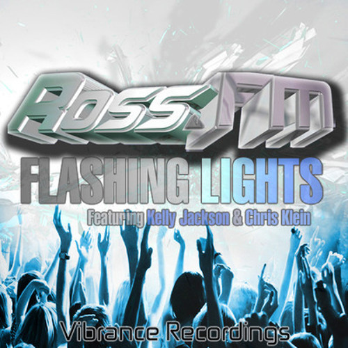 ROSS FM-FLASHING LIGHTS(SYCHOSIS REMIX)