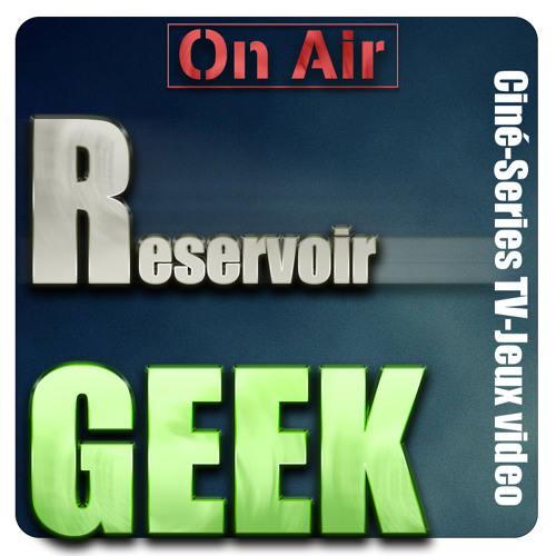 Reservoir Geek #8