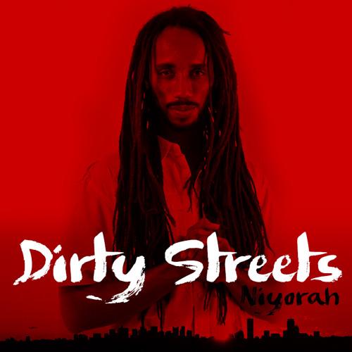 NIYORAH - Dirty Streets