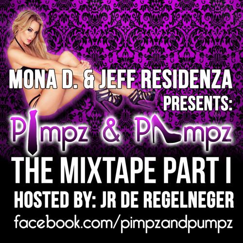 Mona D. & Jeff Residenza - Pimpz & Pumpz The Mixtape Part I (Hosted by JR de Regelneger)