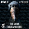 FERAL is KINKY - #TWEET (Reid Speed & Robot Empire Remix) [Play Me Free]
