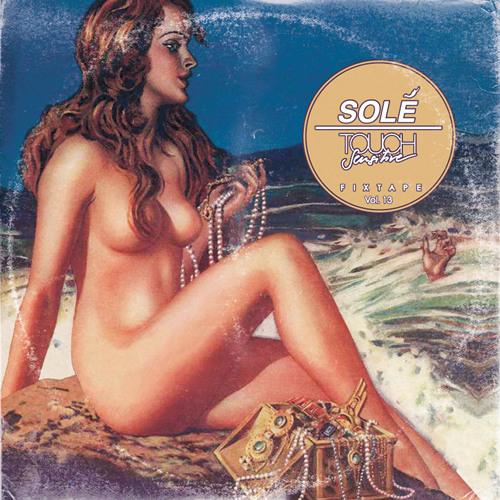 Solé Fixtape 13 - Touch Sensitive