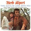 """This Guy's in Love with You"" - Herb Alpert"