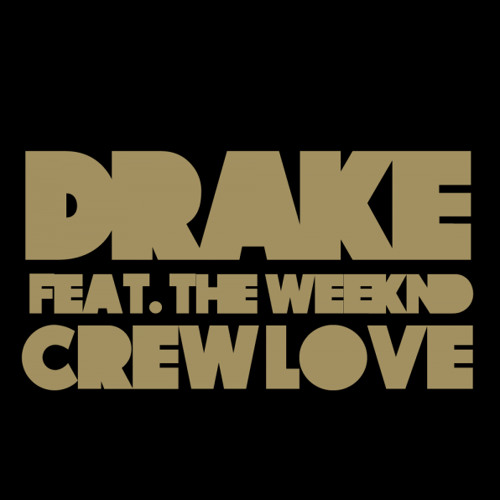 Crew Love (Drake + Weeknd Cover) {EXPLICIT}