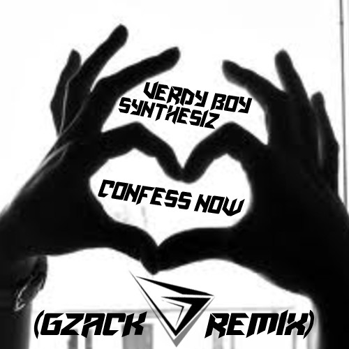 Verdy Boy & Synthesiz - Confess Now (G-zACK Remix) [Preview]
