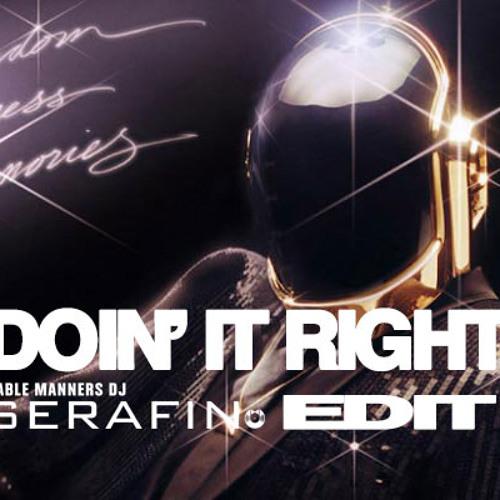 DOIN' IT RIGHT ((SERAFIN™ EDIT))
