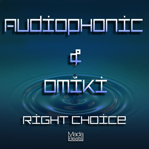 Audiophonic & Omiki - Right Choice (Out now by Alien Rec)