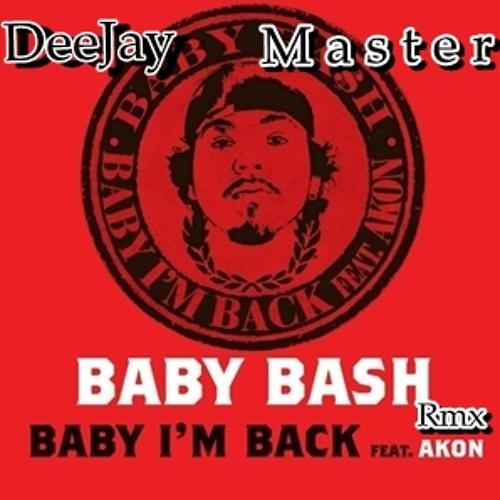 Baby Bash Ft.Akon - Baby Im back (Deejay Master Rmx)