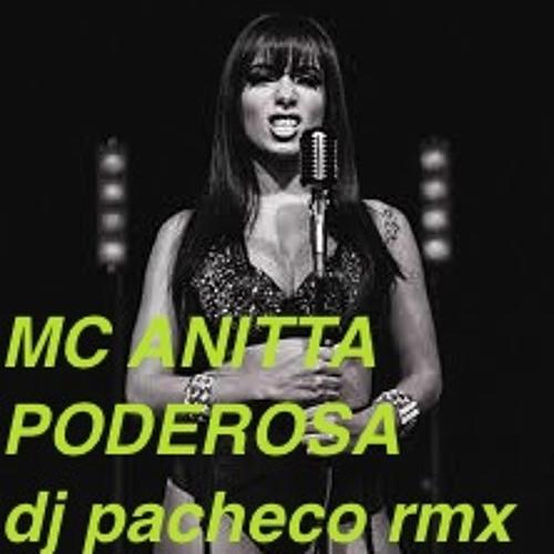 PACHECO DJ feat. MC ANITTA - PODEROSA (RAINHA DA NOITE)